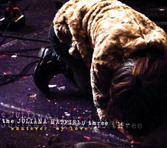 The-Juliana-Hatfield-Three-Whatever-My-Love-608x539
