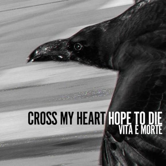cross-my-heart-hope-to-die-vita-e-morte