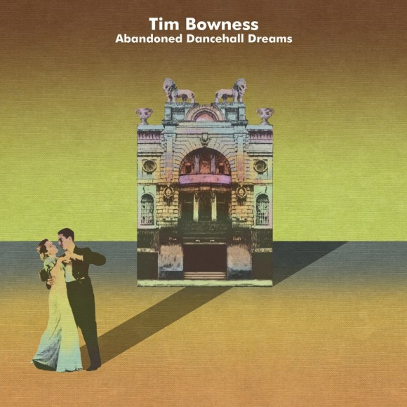 tim-bowness-abandoned-dancehall-dreams