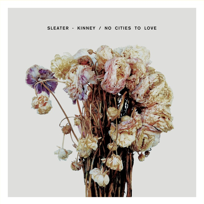 Sleater-Kinney -No-Cities-To-Love