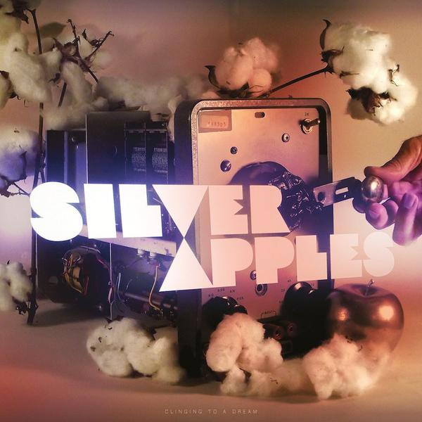 Silver Apples- Clinging to a Dream