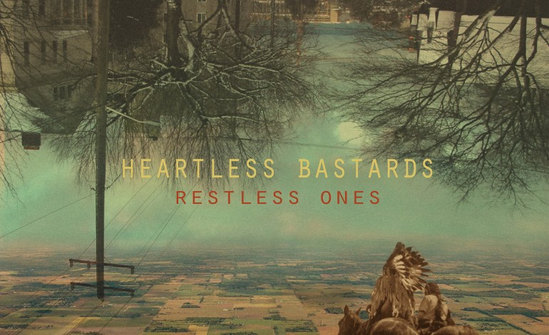 Heartless Bastards – Restless Ones