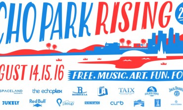 Echo Park Rising Festival @ Echo Park 8/14 - 8/16