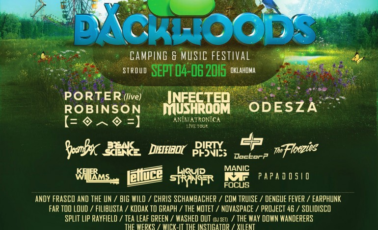 Backwoods Music Festival 2015 Lineup Announced Featuring Odesza, Infected Mushroom, And Porter Robinson