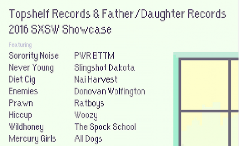 Topshelf Records & Father/Daughter Records SXSW 2016 Night Showcase Announced