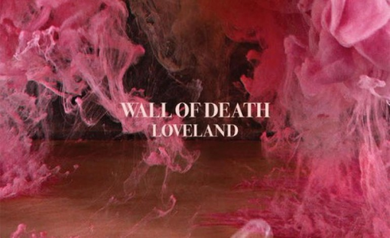 Wall Of Death – Loveland