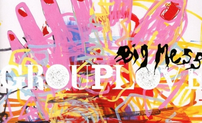 Grouplove – Big Mess