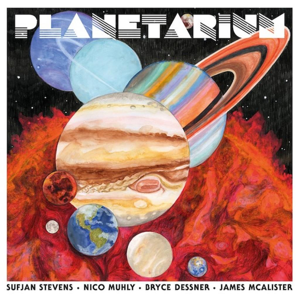 Sufjan Stevens, Bryce Dessner, Nico Muhly, James McAlistert - Planetarium