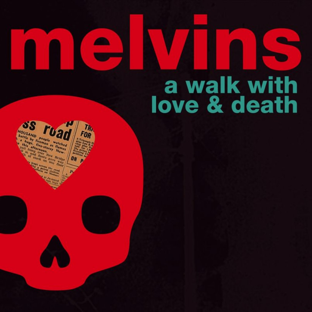 The Melvins - A Walk with Love and Death