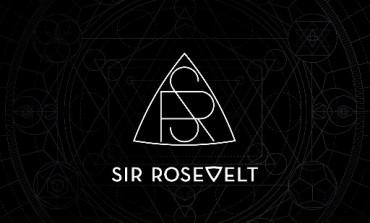 Sir Rosevelt - Sir Rosevelt