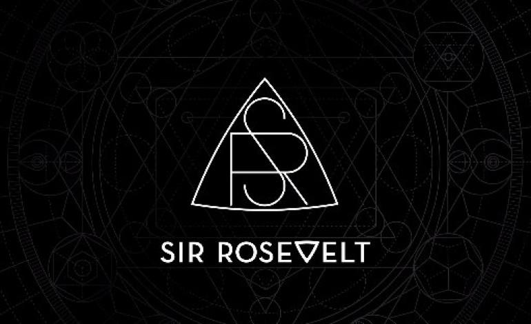 Sir Rosevelt – Sir Rosevelt