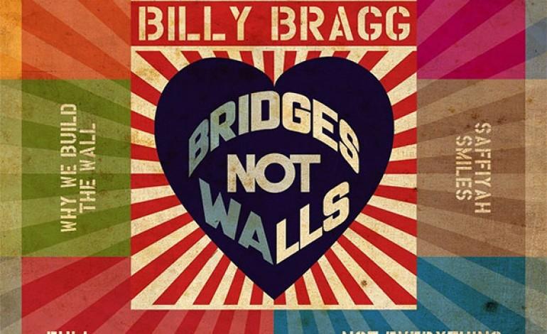 Billy Bragg – Bridges Not Walls