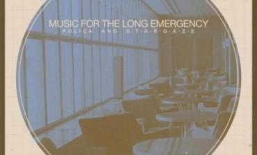Poliça and s t a r g a z e - Music for the Long Emergency
