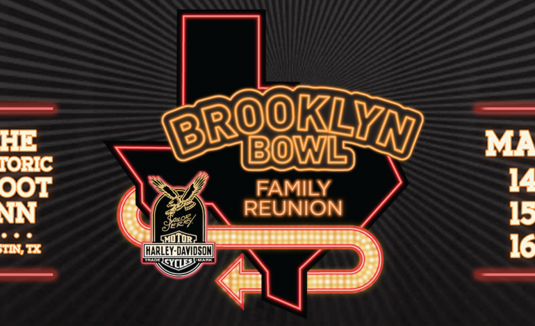 Brooklyn Bowl Family Reunion SXSW 2018 Parties Announced