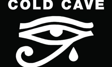 Cold Cave - You & Me & Infinity
