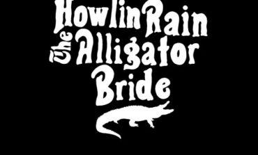 Howlin' Rain - The Alligator Bride