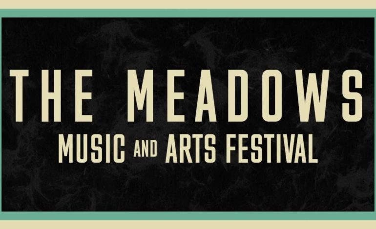 The Meadows Music Festival Cancelled for 2018 but May Return in 2019