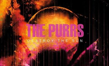 The Purrs – Destroy the Sun