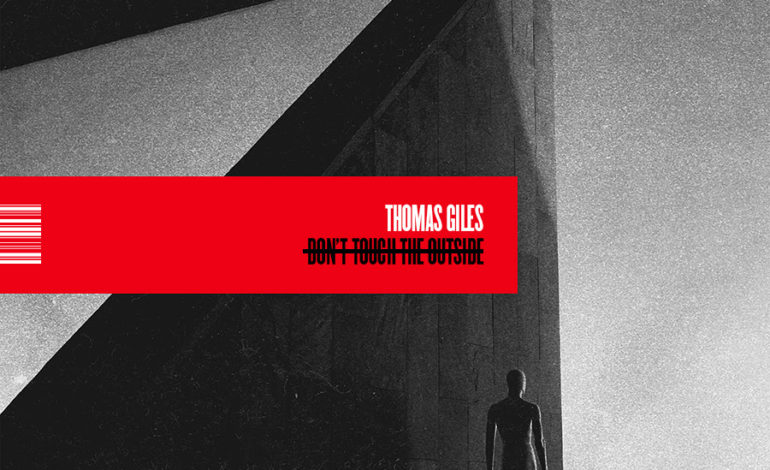 Thomas Giles – Don't Touch The Outside