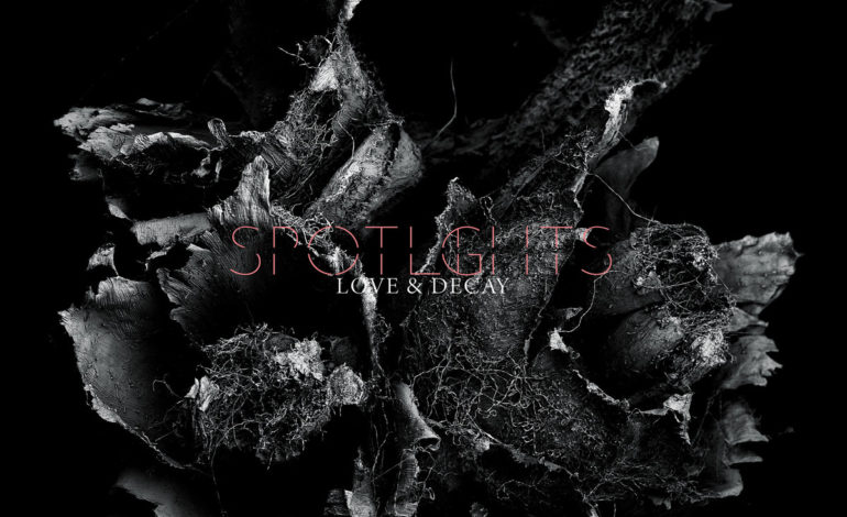 Spotlights – Love & Decay
