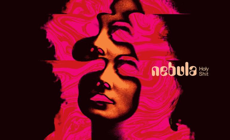 Nebula – Holy Shit