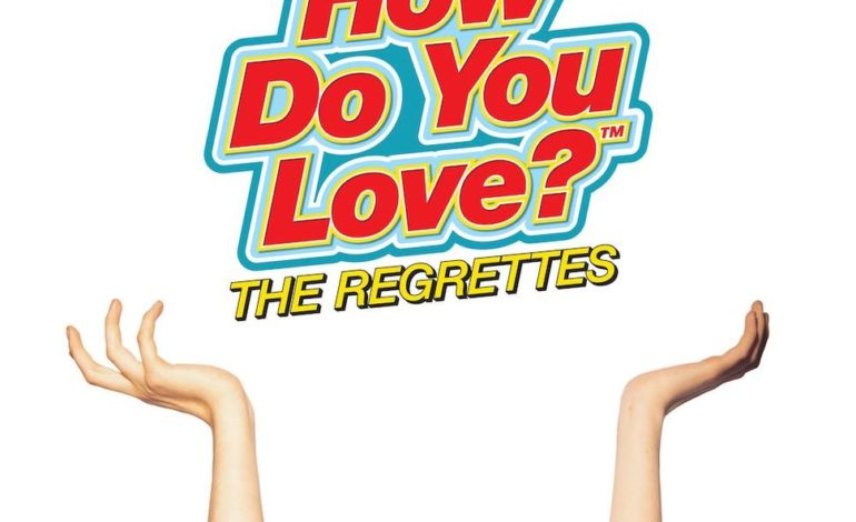 The Regrettes – How Do You Love?