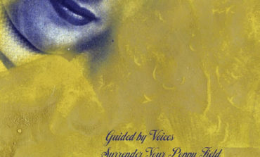 Album Review: Guided by Voices - Surrender Your Poppy Field