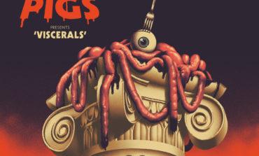 Album Review: Pigs Pigs Pigs Pigs Pigs Pigs Pigs – Viscerals