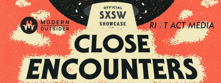 Close Encounters SXSW 2016 Night Party Announced