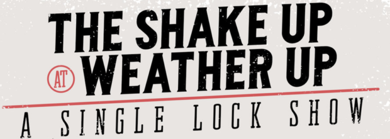 The Shake Up @ Weather Up SXSW 2018 Day Party Announced